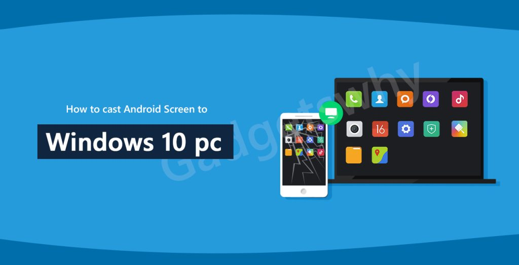 Cast Android Screen to Windows 10
