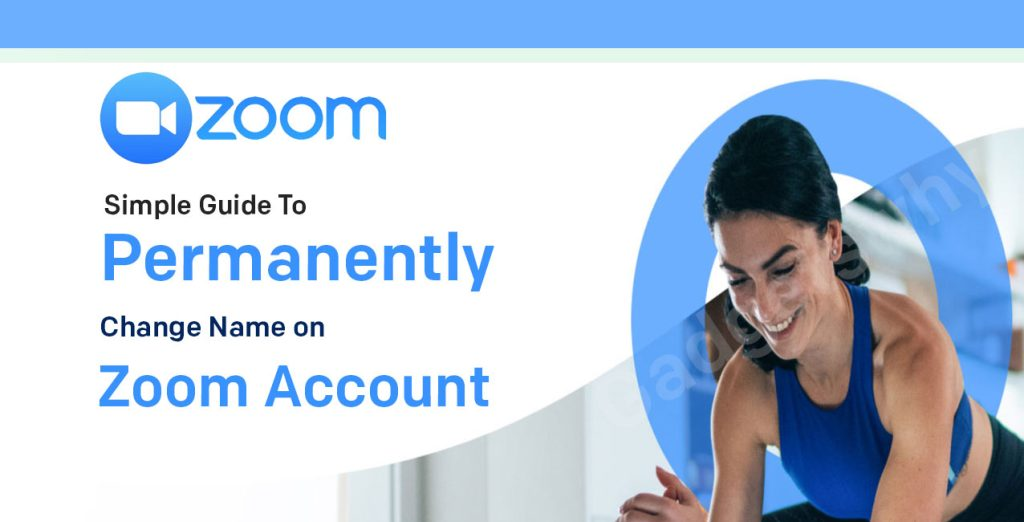 Guide To Permanently Change Name on Zoom Account