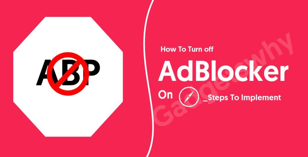 How to Disable Safari Adblocker
