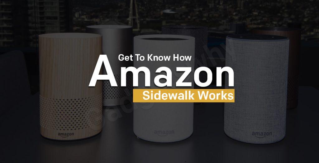 How Amazon Sidewalk Works