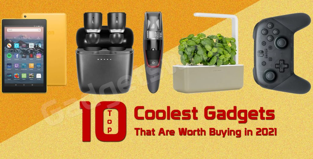 Top 10 Coolest Gadgets That Are Worth Buying in 2021