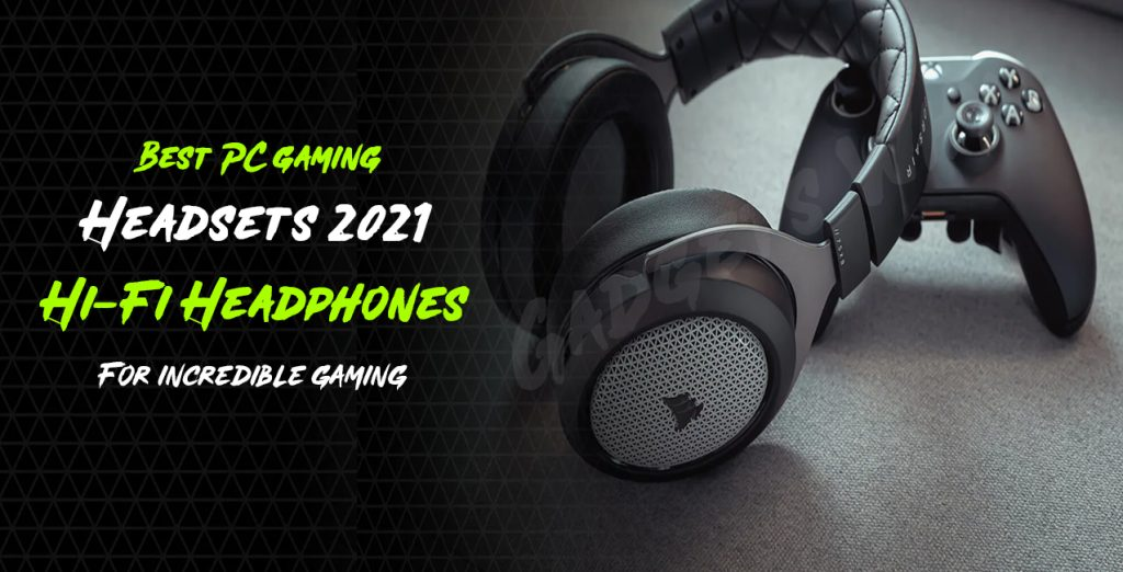 Best PC Gaming Headsets 2021