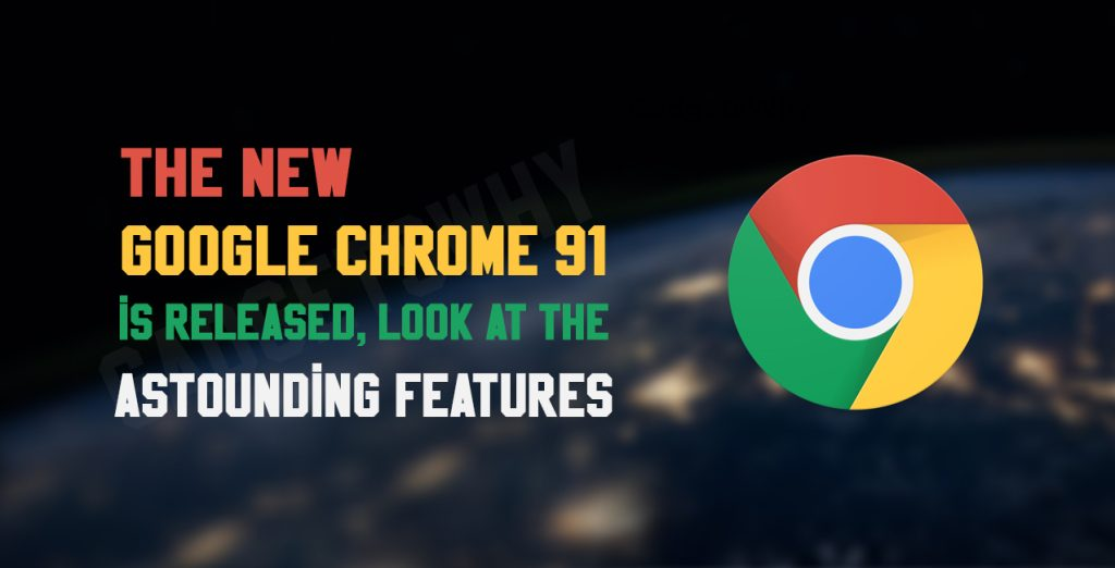 New Google Chrome 91
