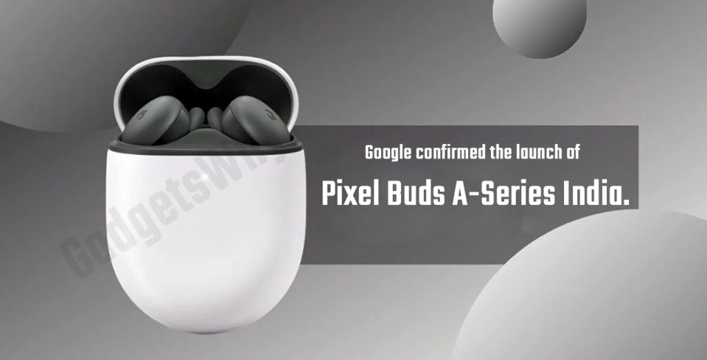 Google Pixel Buds A-Series in India