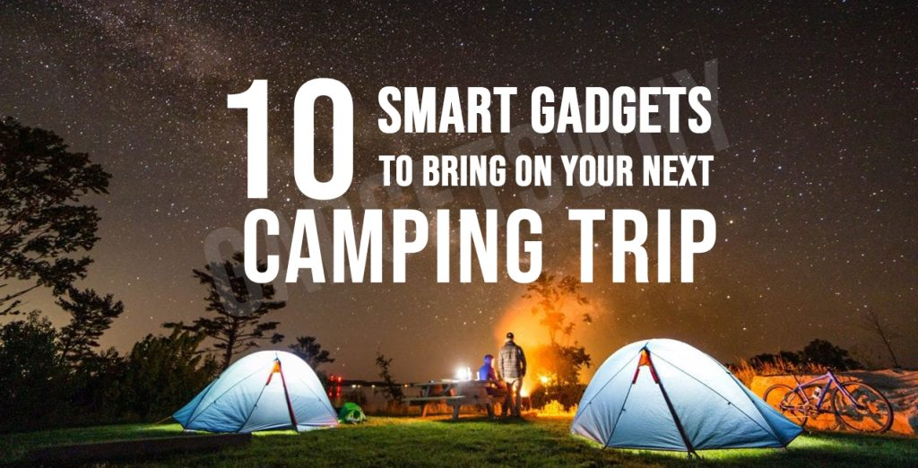Best Camping Gadgets 2021