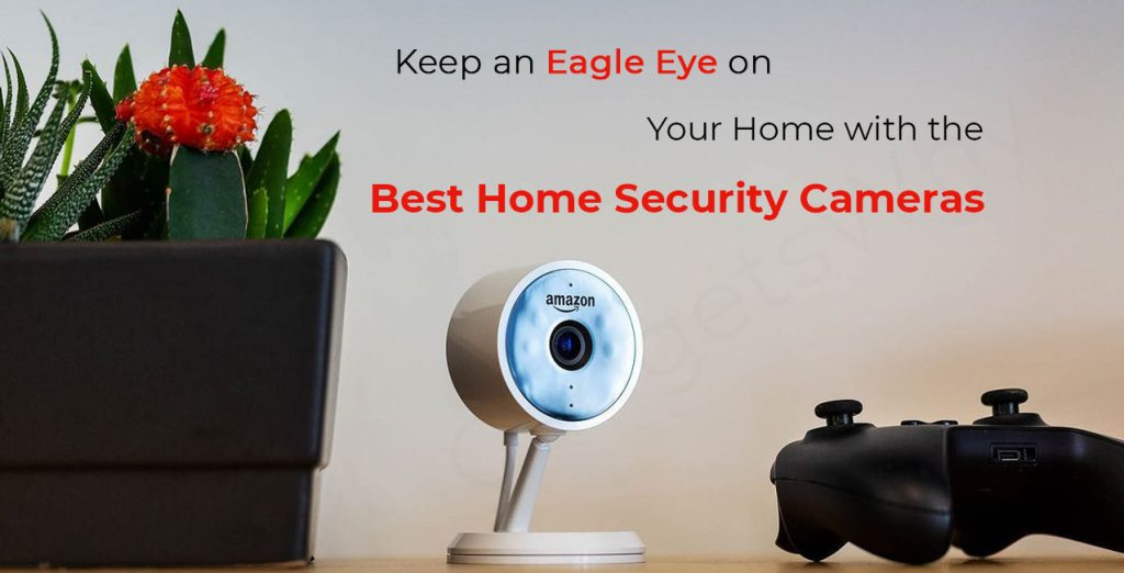 Best Home Security Cameras 2021